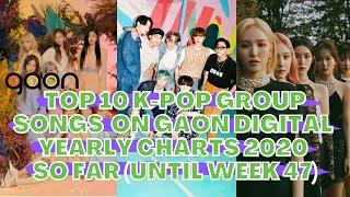 TOP 10 K-POP GROUP SONGS TOP RANKING ON GAON DIGITAL YEARLY CHARTS 2020 SO FAR (UNTIL WEEK 47)