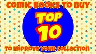 TOP 10 COMIC BOOKS TO BUY TO IMPROVE YOUR COLLECTION   MARVEL COMICS