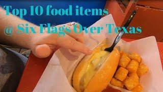 MY Top 10 food items at Six Flags Over Texas