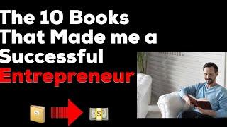 Top 10  Books That Made me a Successful Entrepreneur!(Must!)