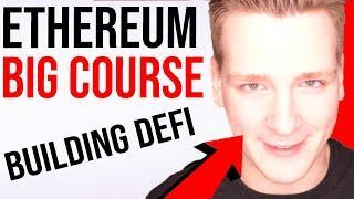 Ethereum DeFi Development Course Launch - Programmer explains