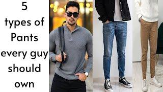 Top 5 Types of pants Every guy should own 2021| Best Fashion pants for man 2021 | stylish pants 2021