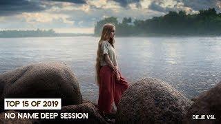 Best Progressive & Deep House Year Mix 2019 / NNDS: TOP 15 OF 2019