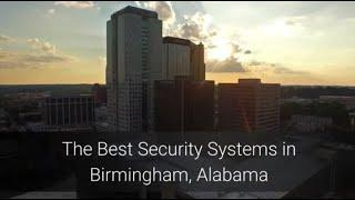 The Best Home Security Systems in Birmingham, AL
