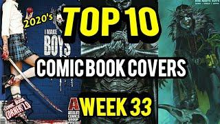 TOP 10 Comic Book Covers | Week 33 NEW Comic Books 8/12/20