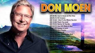 God Is Good All The Time Don Moen Best Christian Songs