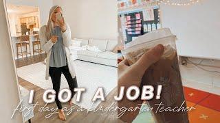 I GOT A JOB AS A KINDERGARTEN TEACHER! first day as a teacher in my own classroom vlog