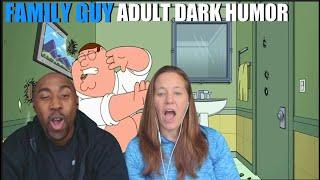 Family Guy Adult Dark Humor - Reaction