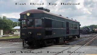 East Broad Top Railroad: 60 Years of Tourist Service
