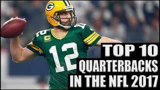 Top 10 NFL Quarterbacks 2017