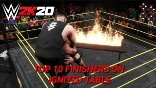 WWE 2K20 - TOP 10 FINISHERS ON IGNITED TABLE