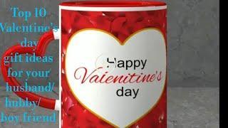 Top 10 Valentine's gift ideas for husband /Boy friend