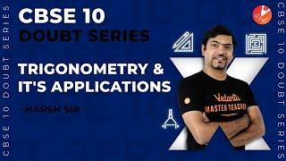 Trigonometry and its Applications | CBSE Class 10 Maths Doubt Solving Series | NCERT Maths Class 10