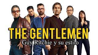 THE GENTLEMEN: Guy Ritchie y su estilo.