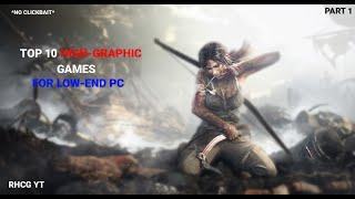 """Top 10 *High Graphic* Games for """"Low-End PC""""(2gb RAM / 512 MB VRAM / Intel HD Graphics)"""