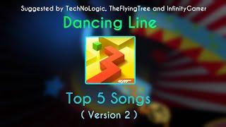 Dancing Line - Top 5 Songs ( Version 2 )