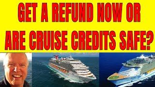 SHOULD YOU GET A REFUND FOR YOU CANCELLED CRUISE OR HANG ONTO A FUTURE CRUISE CREDIT?