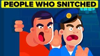 Crazy Stories of People Who Snitched