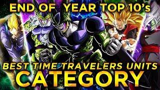 2019 END OF THE YEAR TOP 10'S! TOP 10 TIME TRAVELERS UNITS IN DOKKAN! (DBZ: Dokkan Battle)