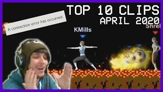 Top 10 Twitch Clips (April 2020)