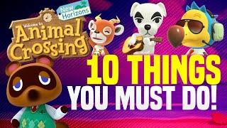 10 Things You MUST Do in Animal Crossing New Horizons!