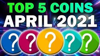TOP 5 ALTCOINS For HUGE GAINS in April (Crypto Gems 2021)