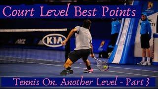 Court Level View Best Points ● Tennis On Another Level Part 3