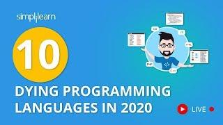 10 Dying Programming Languages In 2020-Programming Languages You Need To Steer Clear Of |Simplilearn