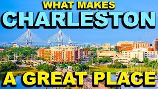 CHARLESTON, SOUTH CAROLINA  Top 10 - What makes this a GREAT place!