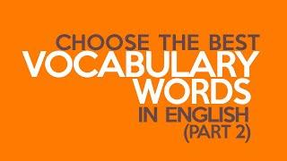 Quiz Vocabulary | Choose The Best English Vocabulary Words | Top 50 Advance Vocab