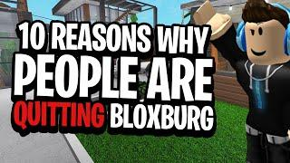 TOP 10 Reasons WHY People Are Qutting ROBLOX Bloxburg