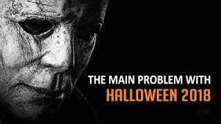 The main problem with Halloween 2018