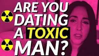 6 Signs You're Dating a Toxic Person
