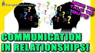 Communication in a Relationship - How To Talk To Guys RIGHT