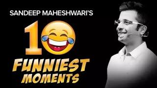 Sandeep Maheshwari ke Top 10 Funny Moment
