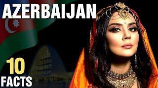 10 Surprising Facts About Azerbaijan