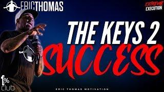 Eric Thomas   The Keys 2 Success (Eric Thomas Session)