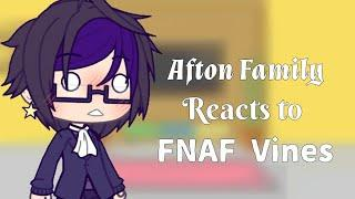 The Afton Family reacts to FNAF Vines