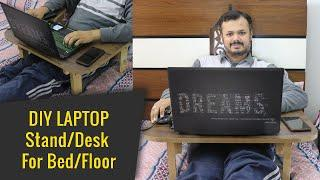 Laptop Stand / Table / Desk for Bed / Floor | DIY Quick Cheap Laptop Desk Project
