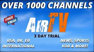 AIRTV US CA UK INT'L VOD - BEST IPTV SERVICE 2020 TOP TV APP LINK -1000 CHANNELS (FREE TRIAL)