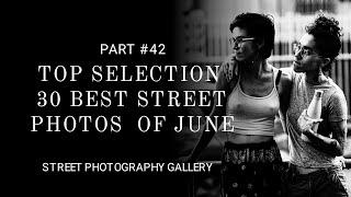 Street photography. (Top selection 30 best street photos of June)