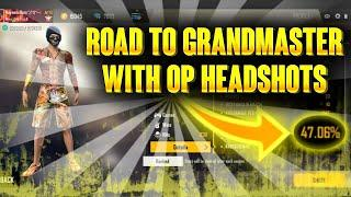 ROAD TO GRANDMASTER IN 18 HOURS // OP HEADSHOTS HIGHLIGHTS SEASON 13 FREE FIRE // GAMINGWITHNAYEEM