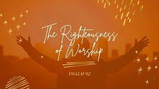 """The Righteousness of Worship"" (Ps. 92) Pastor Mel Caparros Nov. 1, 2020 Sunday Service Livestream"