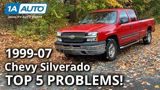 Top 5 Problems Chevy Silverado Truck 1st Generation 1999-07