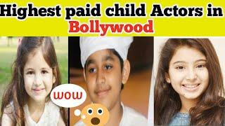 Highest Paid Child Actors In Bollywood | the top 10 facts