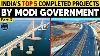 TOP 5 Completed Projects in INDIA by MODI Government | Part-3 | India's Completed Mega Projects