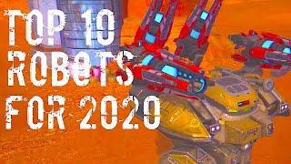 War Robots TOP 10 ROBOTS For 2020 | WR