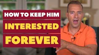 How To Keep Him Interested Forever   Dating Advice for Women by Mat Boggs