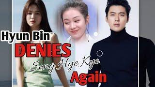 Hyun Bin denies Song Hye Kyo again? Dating Issue is FALSE