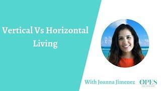 Vertical vs Horizontal Living